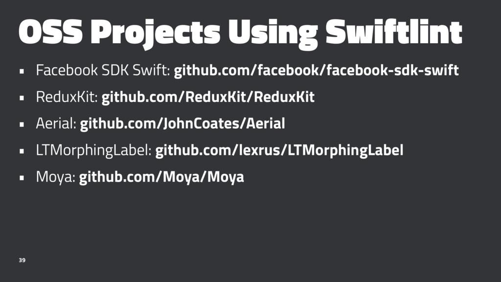 OSS Projects Using Swiftlint • Facebook SDK Swi...