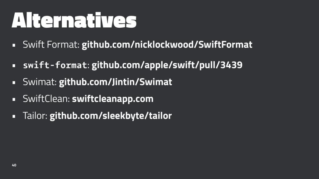 Alternatives • Swift Format: github.com/nickloc...