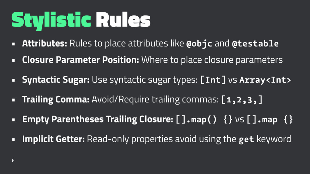 Stylistic Rules • Attributes: Rules to place at...