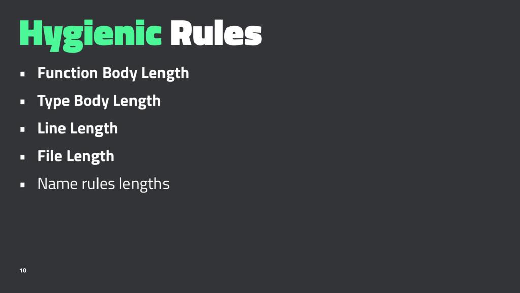 Hygienic Rules • Function Body Length • Type Bo...