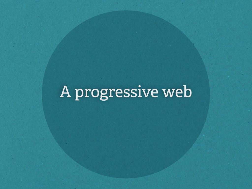 A progressive web