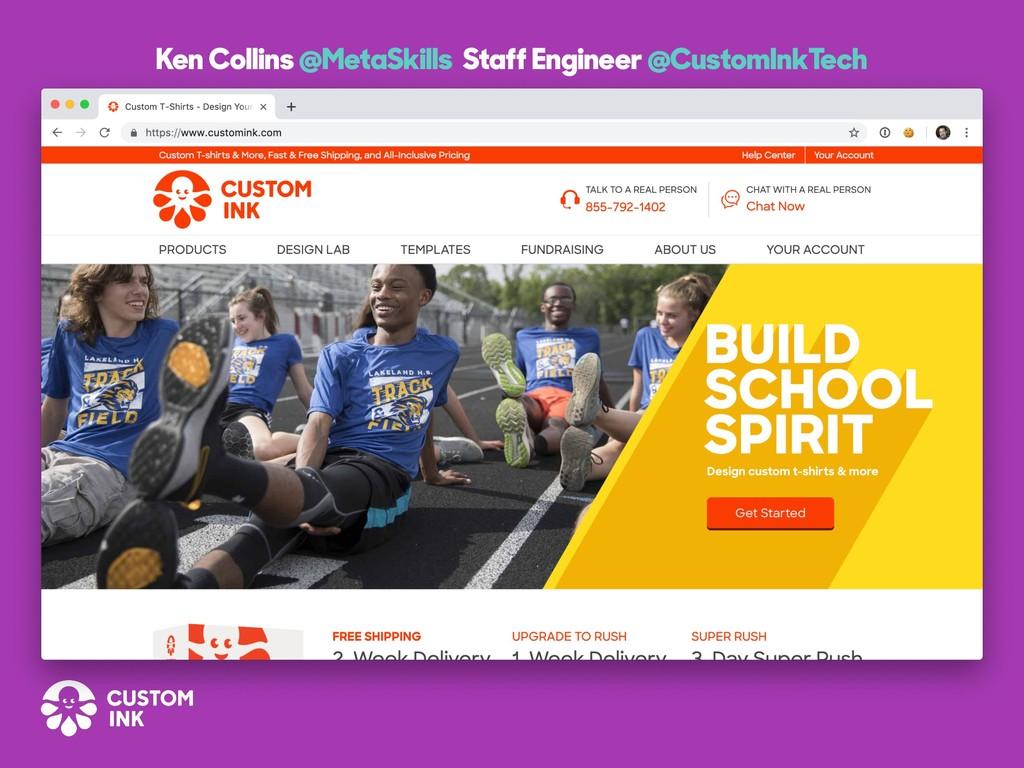 Ken Collins @MetaSkills Staff Engineer @CustomI...