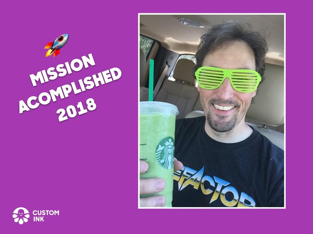 MISSION ACOMPLISHED 2018