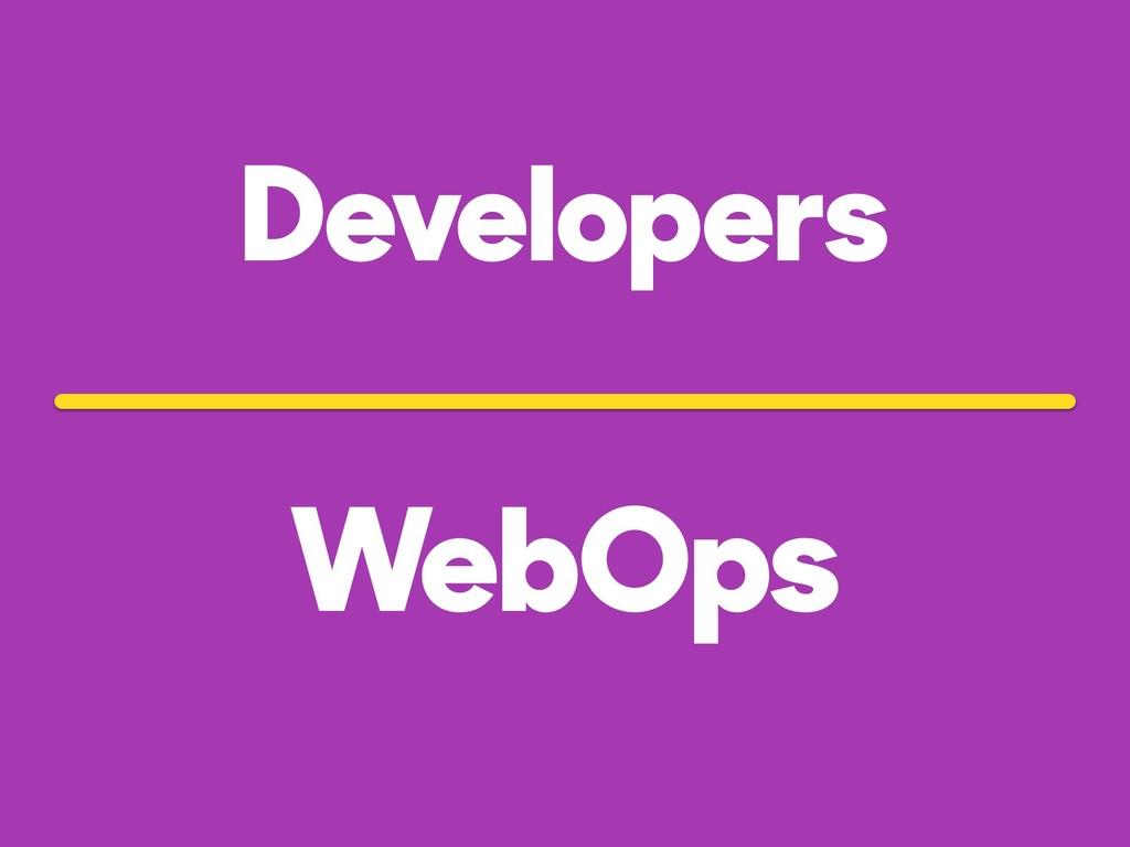 Developers WebOps