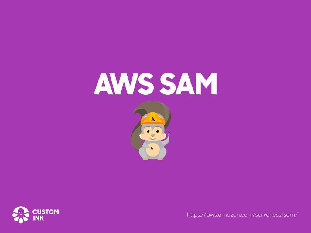 AWS SAM https://aws.amazon.com/serverless/sam/