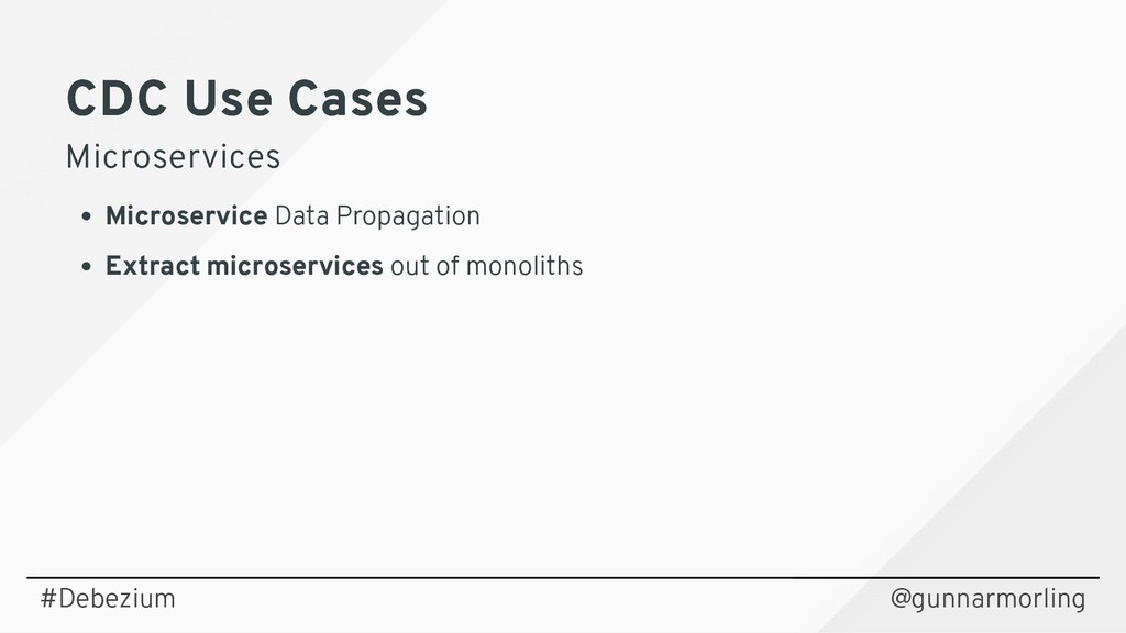 CDC Use Cases CDC Use Cases Microservices Micro...