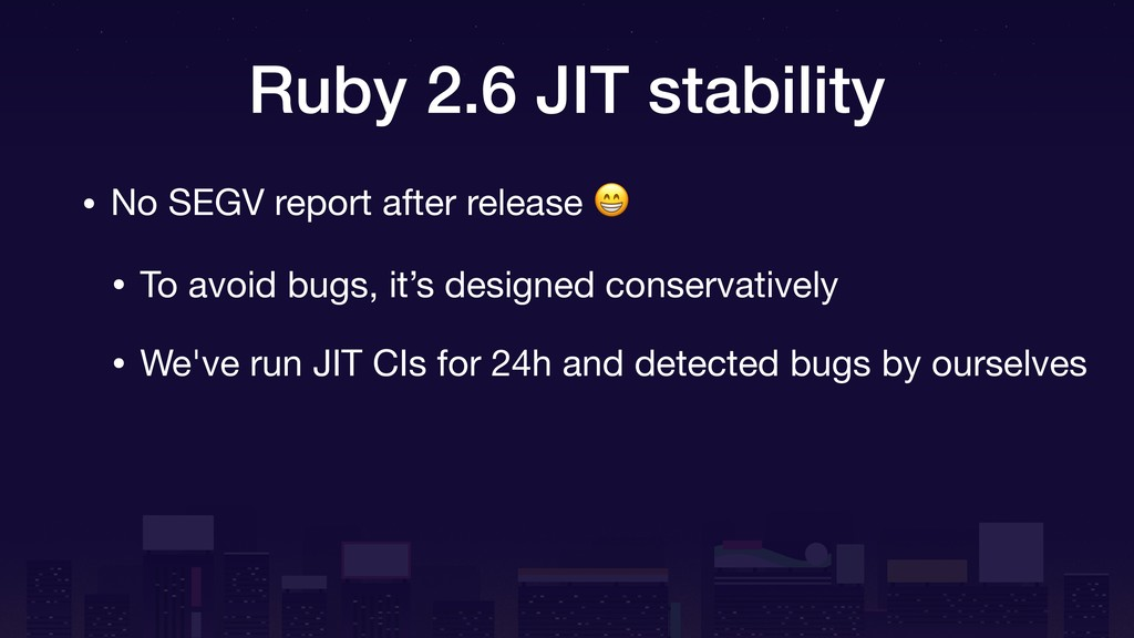 Ruby 2.6 JIT stability • No SEGV report after r...