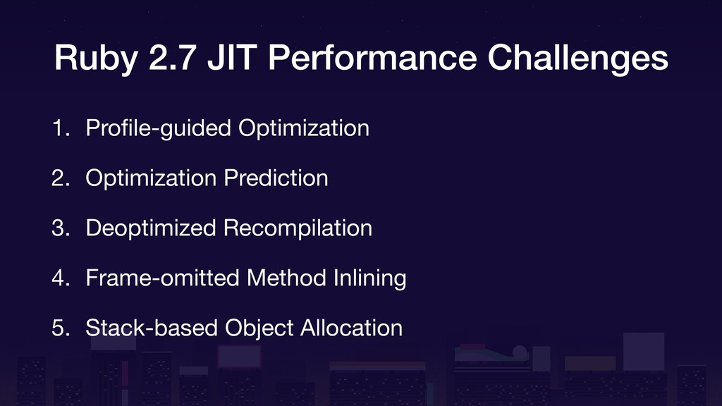 Ruby 2.7 JIT Performance Challenges 1. Profile-g...