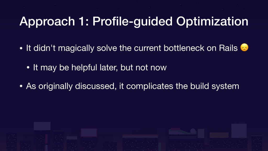 Approach 1: Profile-guided Optimization • It did...