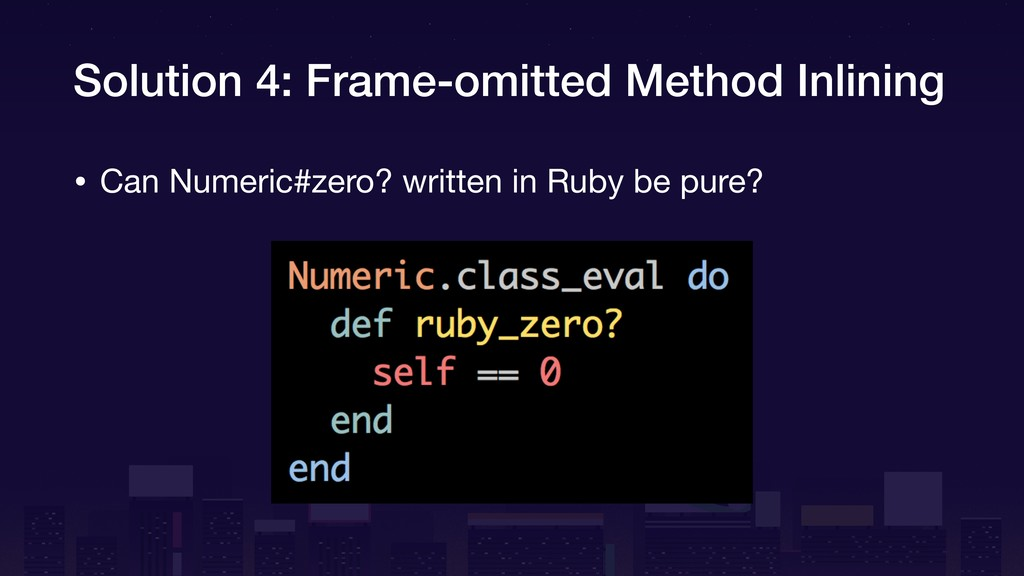 Solution 4: Frame-omitted Method Inlining • Can...
