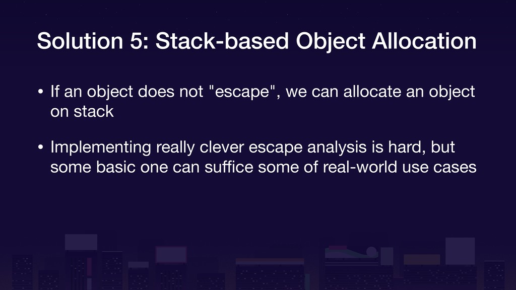 Solution 5: Stack-based Object Allocation • If ...