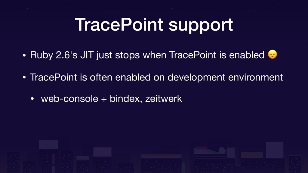TracePoint support • Ruby 2.6's JIT just stops ...