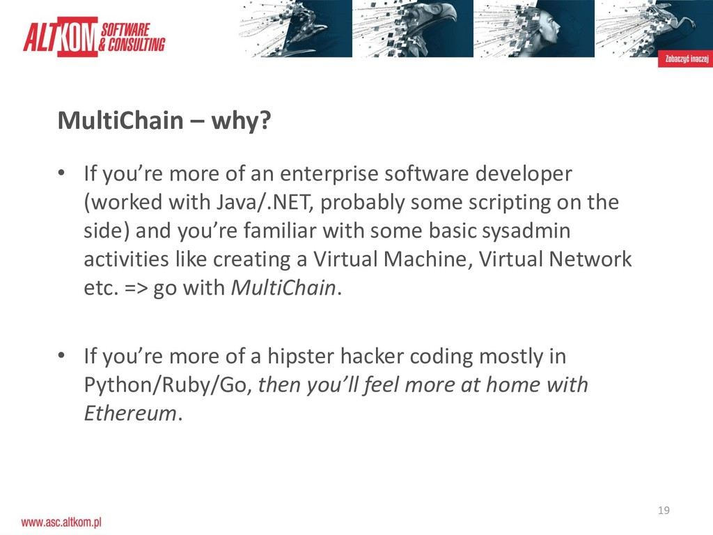 19 MultiChain – why? • If you're more of an ent...