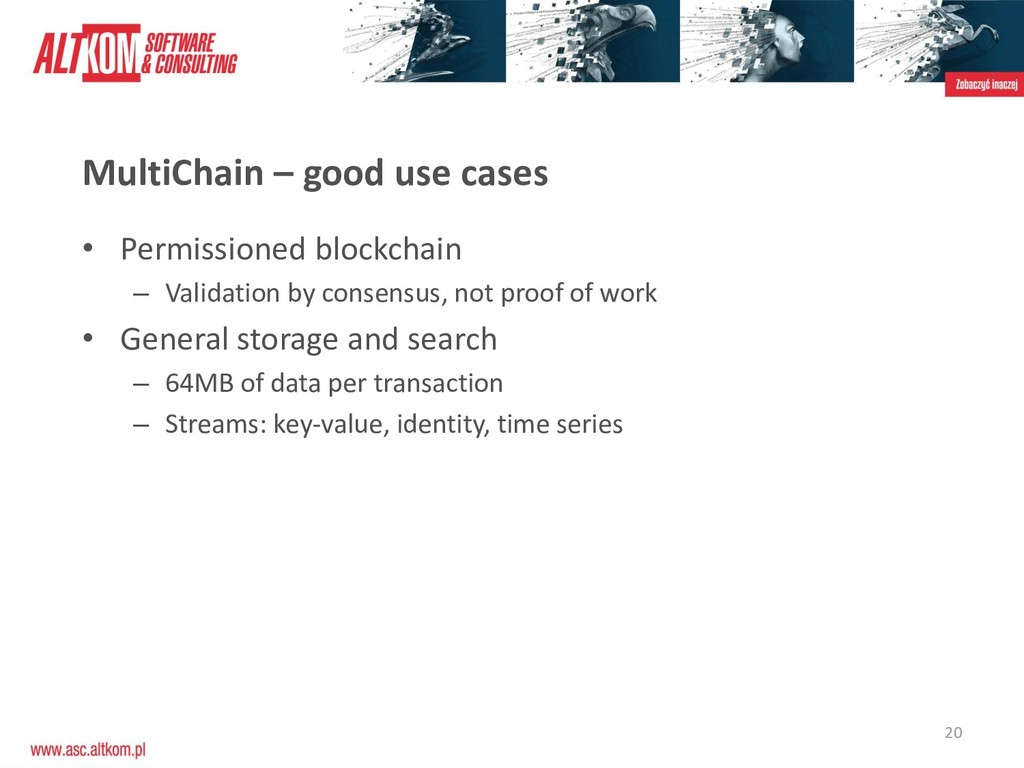 20 MultiChain – good use cases • Permissioned b...