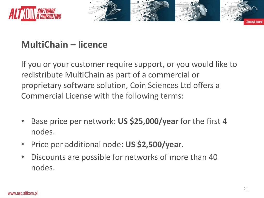 21 MultiChain – licence If you or your customer...