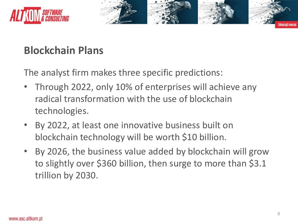 8 Blockchain Plans The analyst firm makes three...