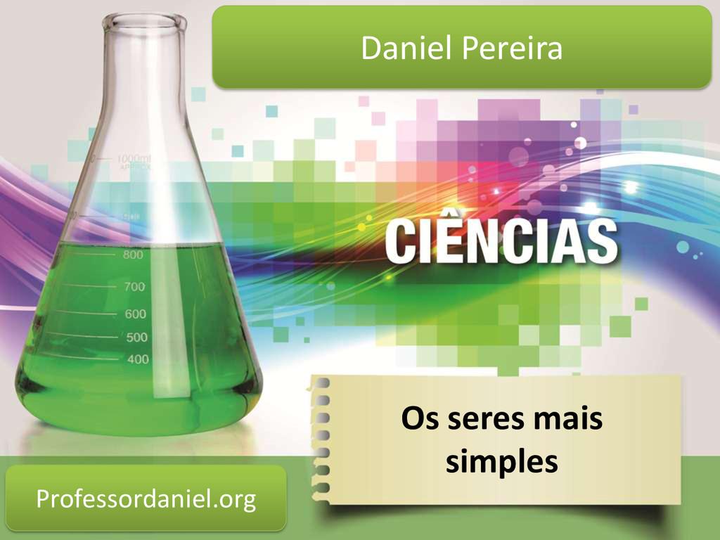 Os seres mais simples Daniel Pereira Professord...
