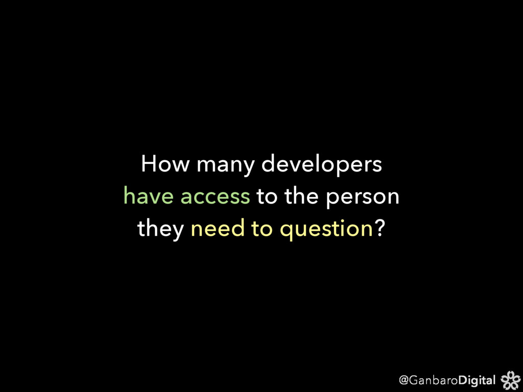 @GanbaroDigital How many developers have access...