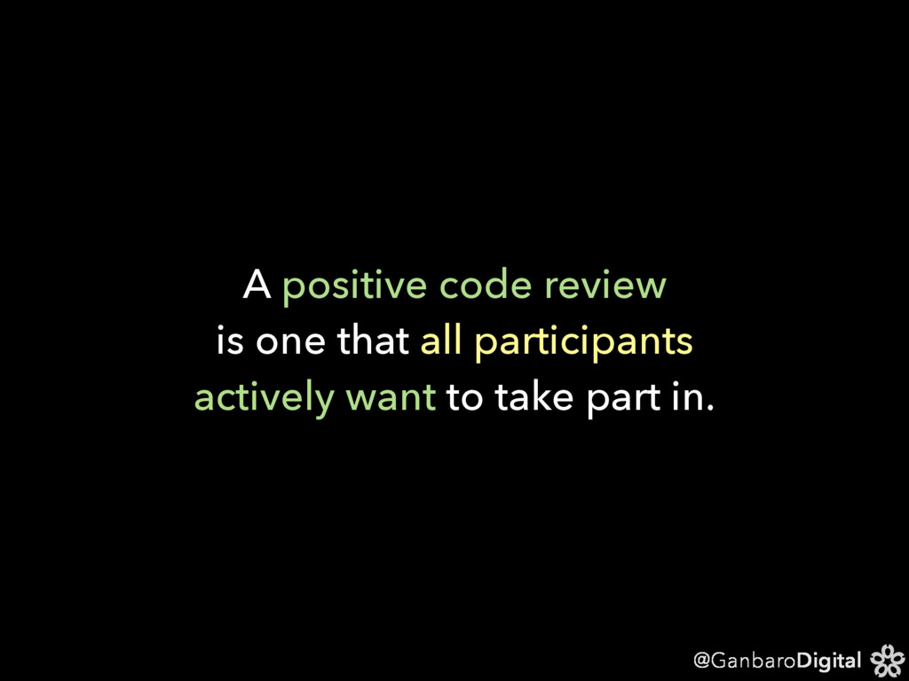 @GanbaroDigital A positive code review is one t...