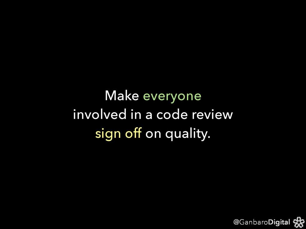 @GanbaroDigital Make everyone  involved in a c...