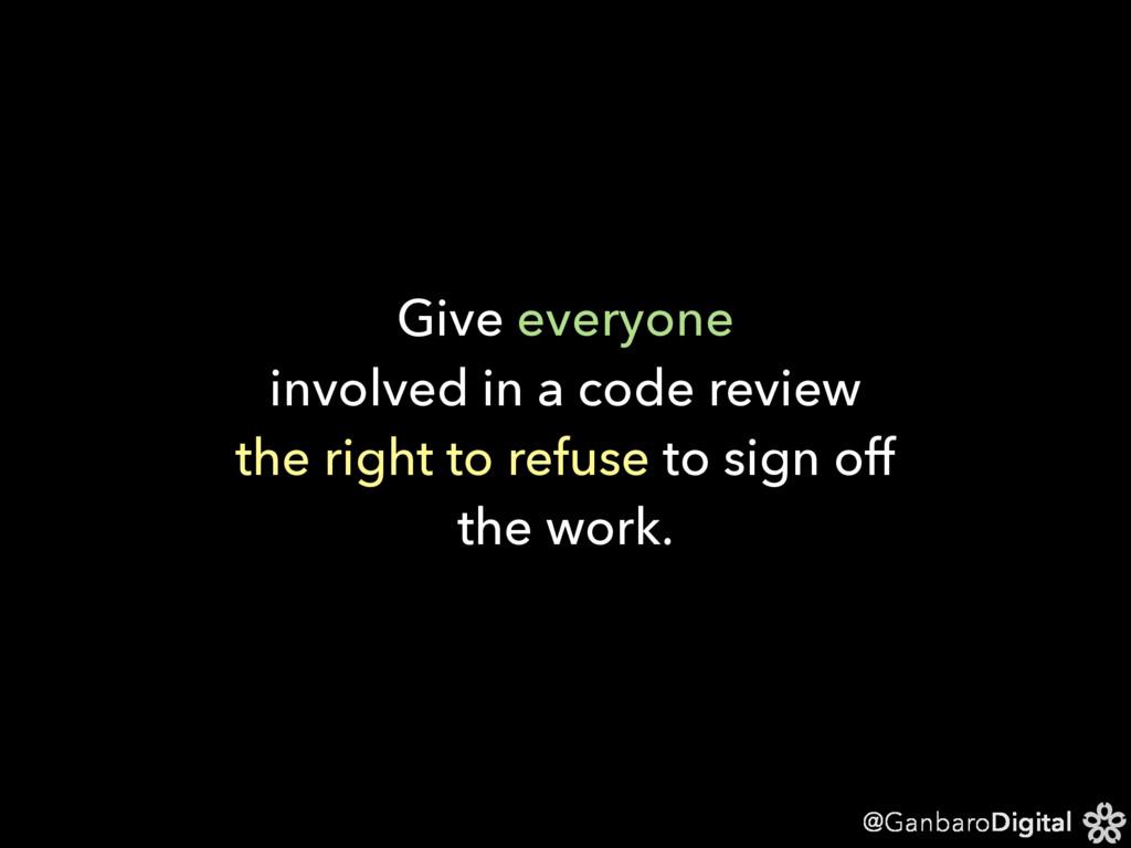 @GanbaroDigital Give everyone  involved in a c...