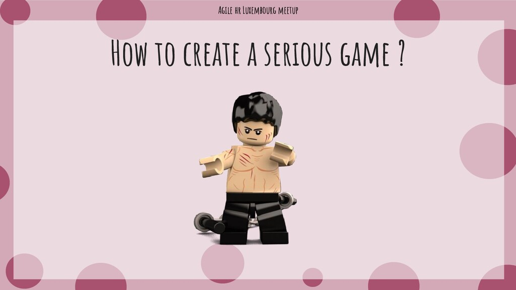 Agile hr Luxembourg meetup How to create a seri...