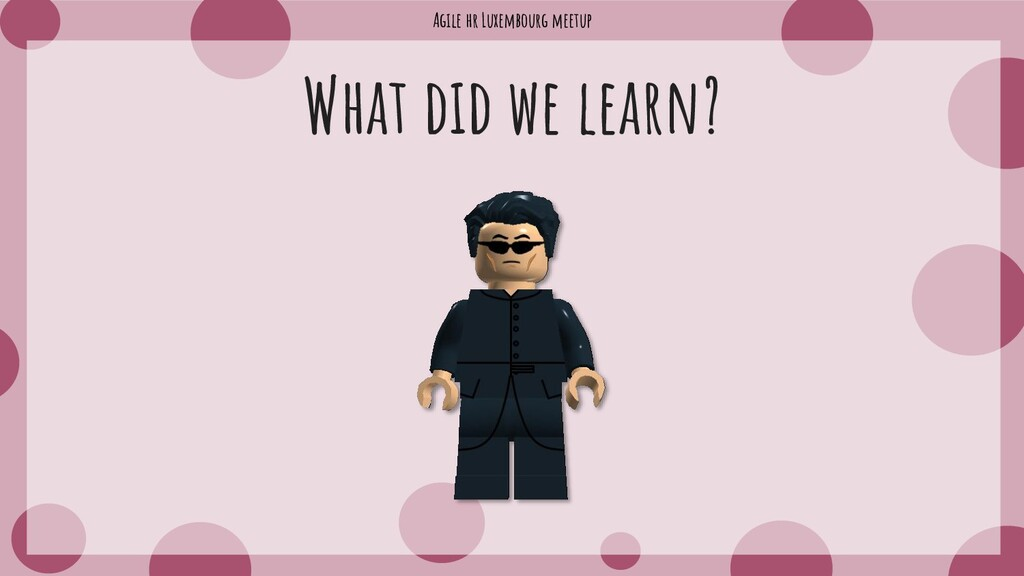 Agile hr Luxembourg meetup What did we learn?
