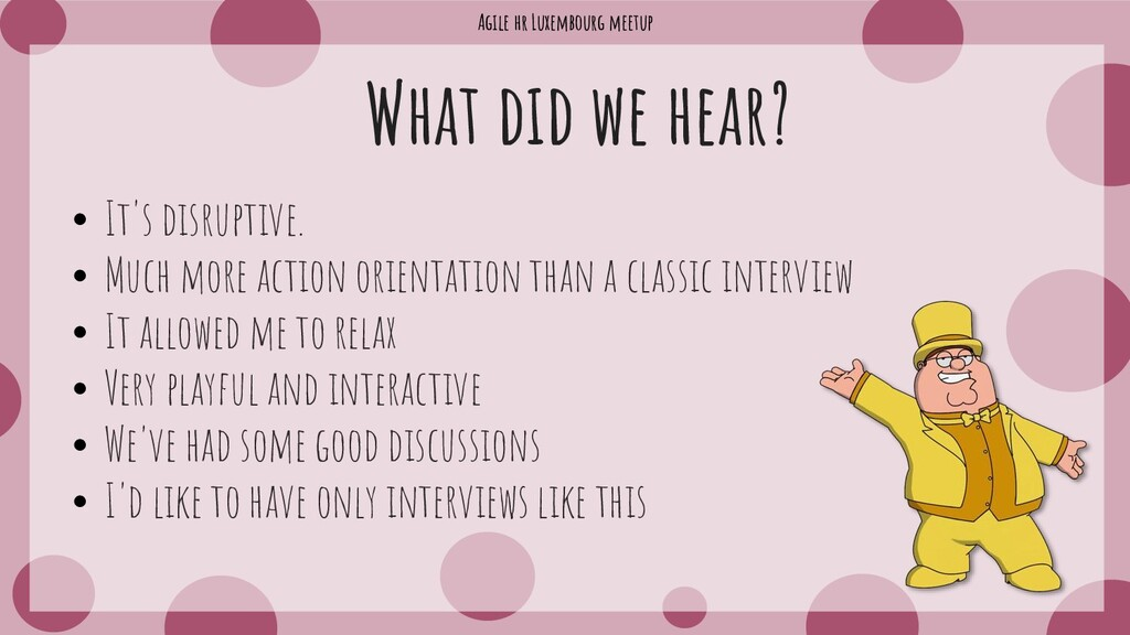 Agile hr Luxembourg meetup What did we hear? • ...