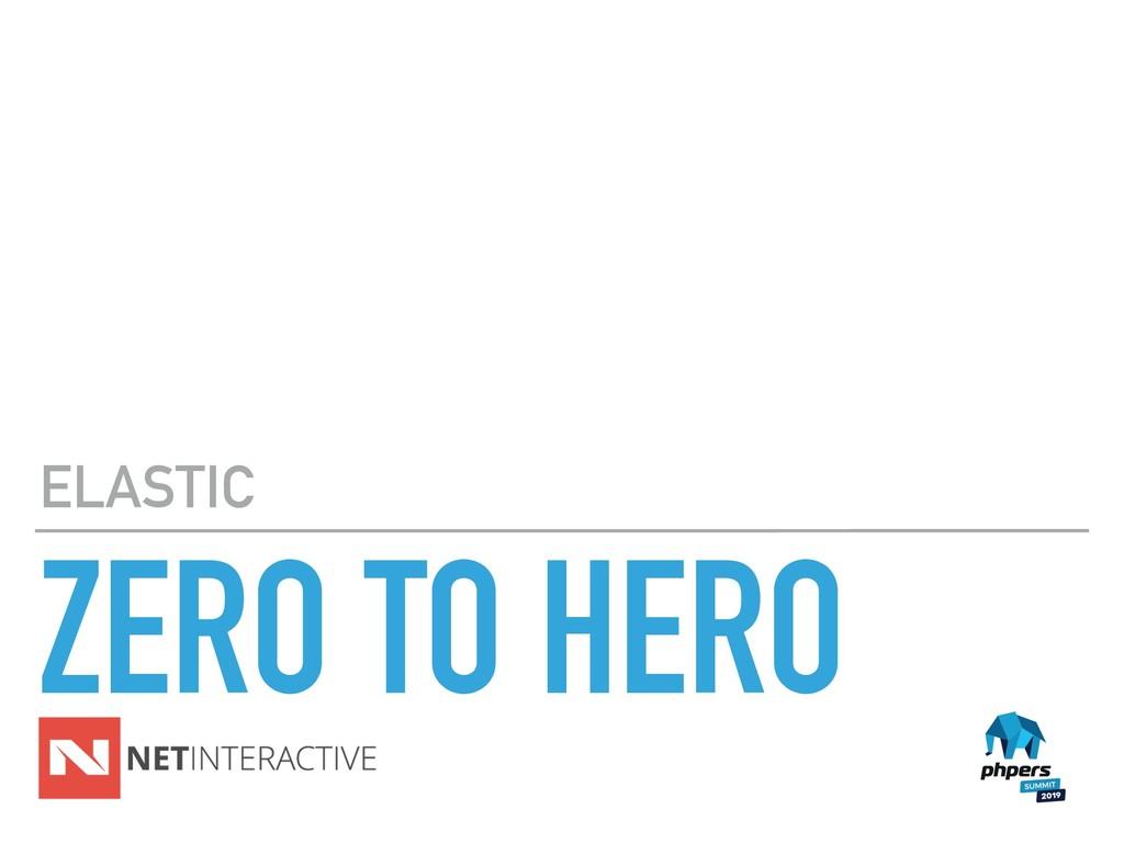 ZERO TO HERO ELASTIC