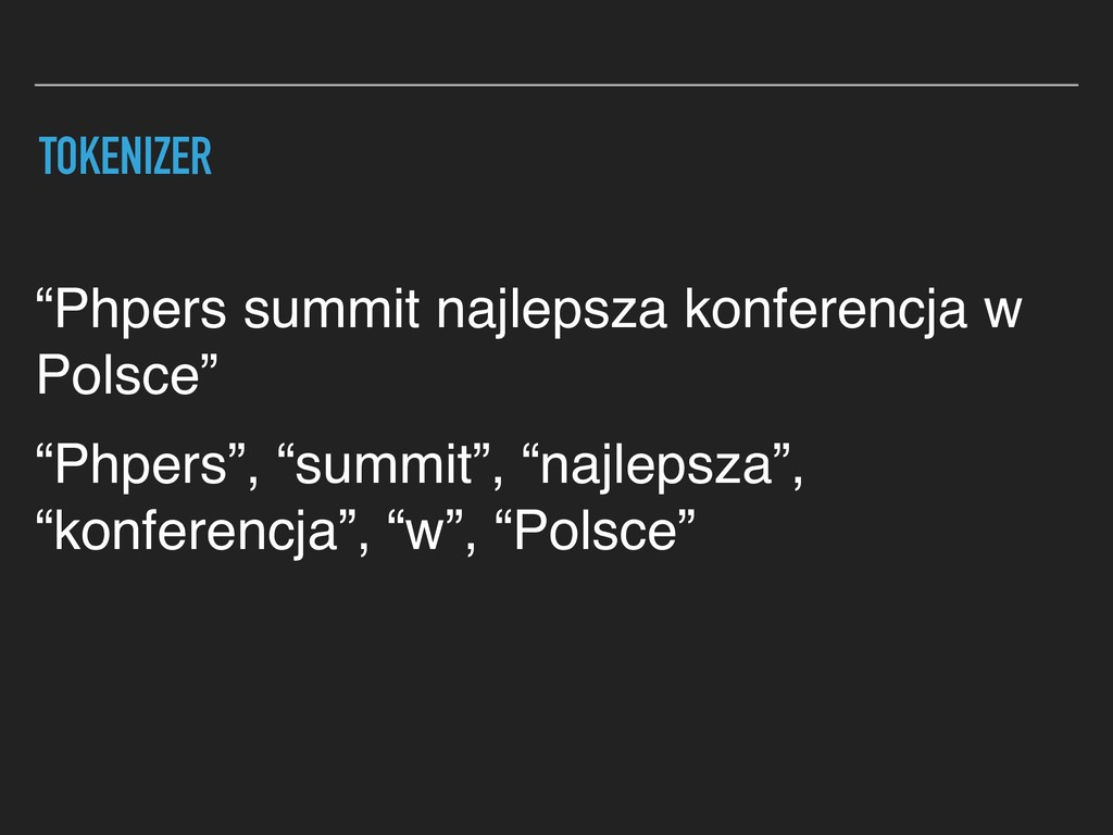 """TOKENIZER """"Phpers summit najlepsza konferencja ..."""