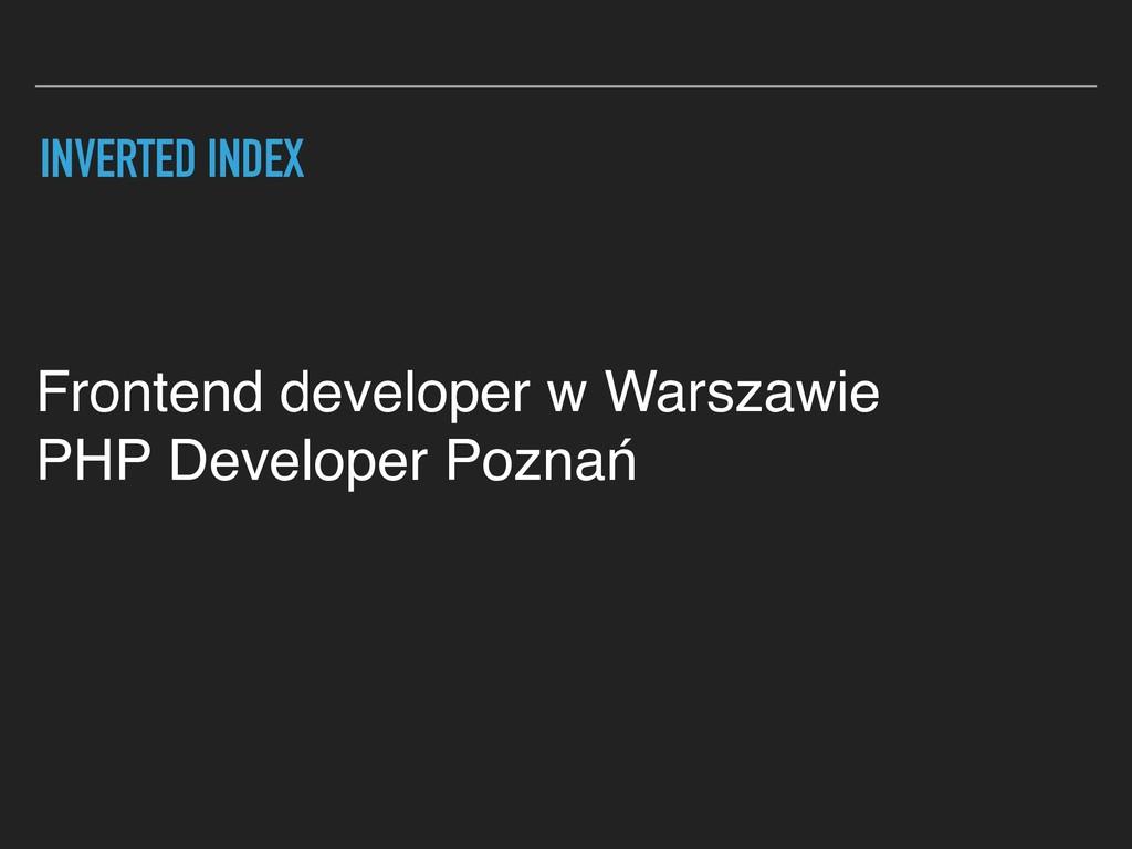 INVERTED INDEX Frontend developer w Warszawie P...