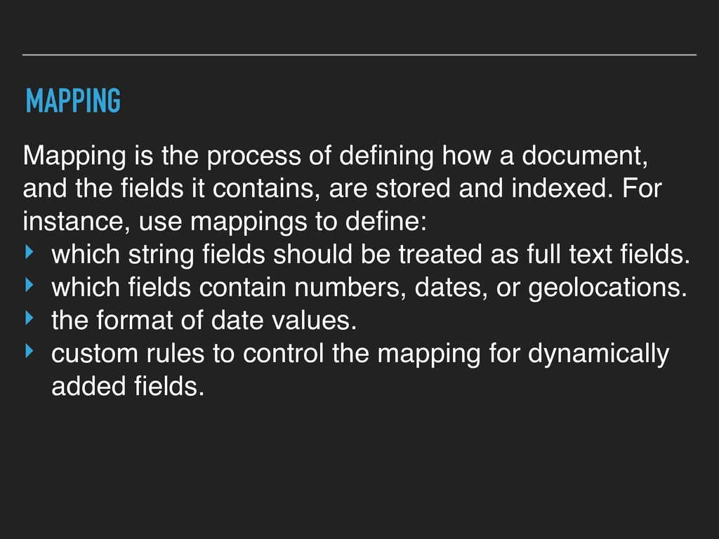 MAPPING Mapping is the process of defining how a...