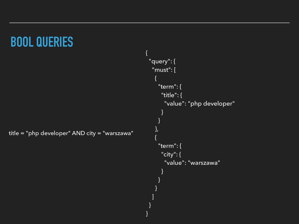 """BOOL QUERIES title = """"php developer"""" AND city =..."""