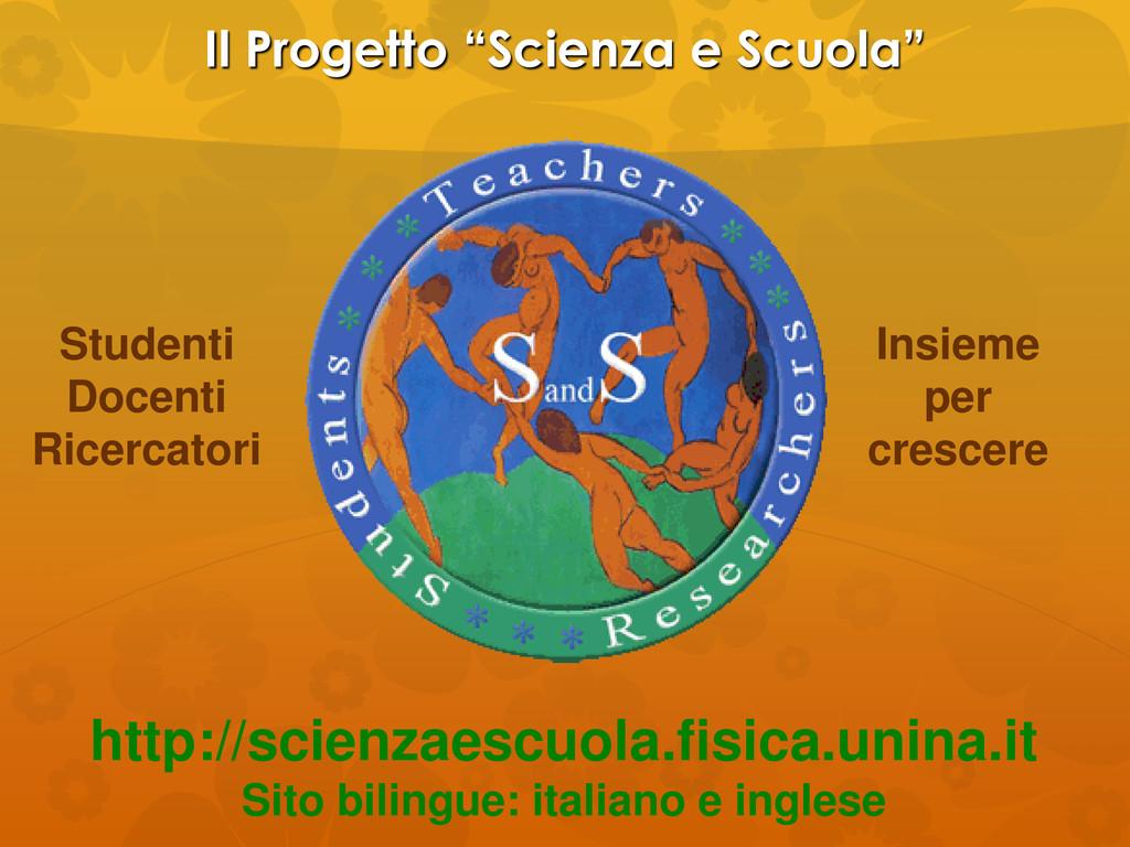 """Il Progetto """"Scienza e Scuola"""" http://scienzaes..."""