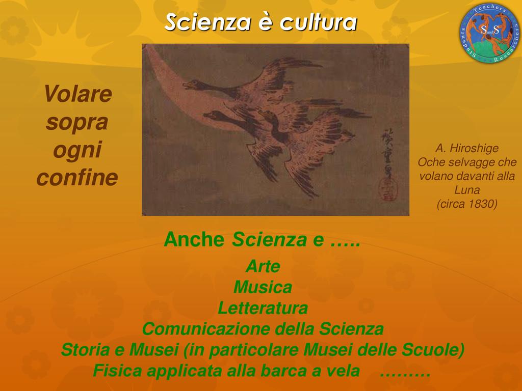 Scienza è cultura Anche Scienza e ….. Arte Musi...