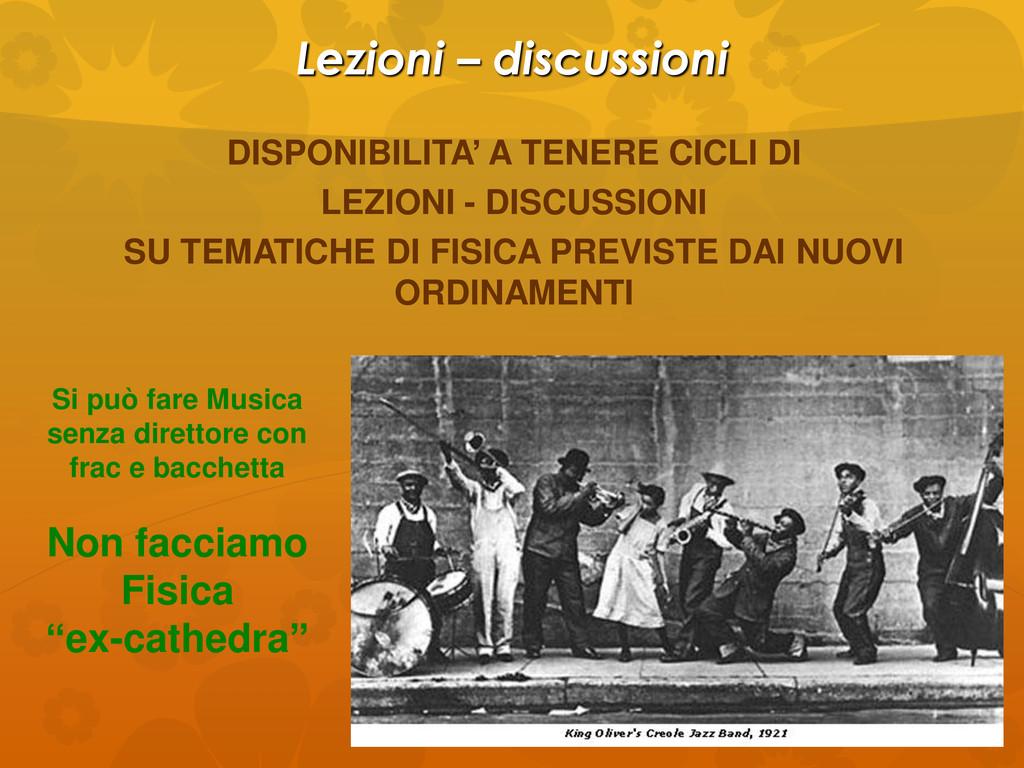 Lezioni – discussioni DISPONIBILITA' A TENERE C...
