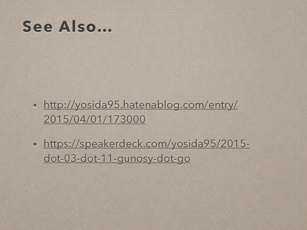 See Also… • http://yosida95.hatenablog.com/entr...