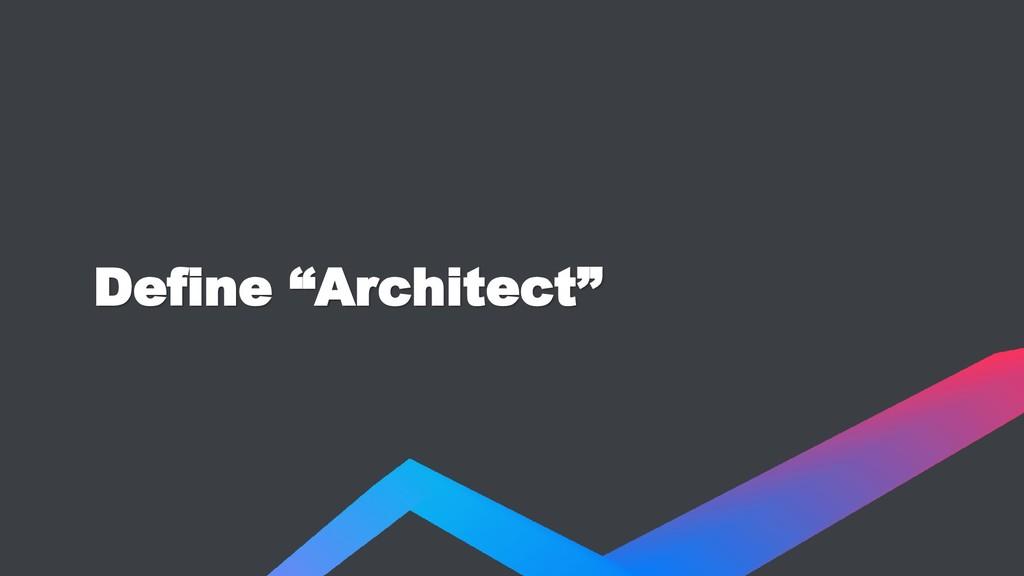 "Define ""Architect"""