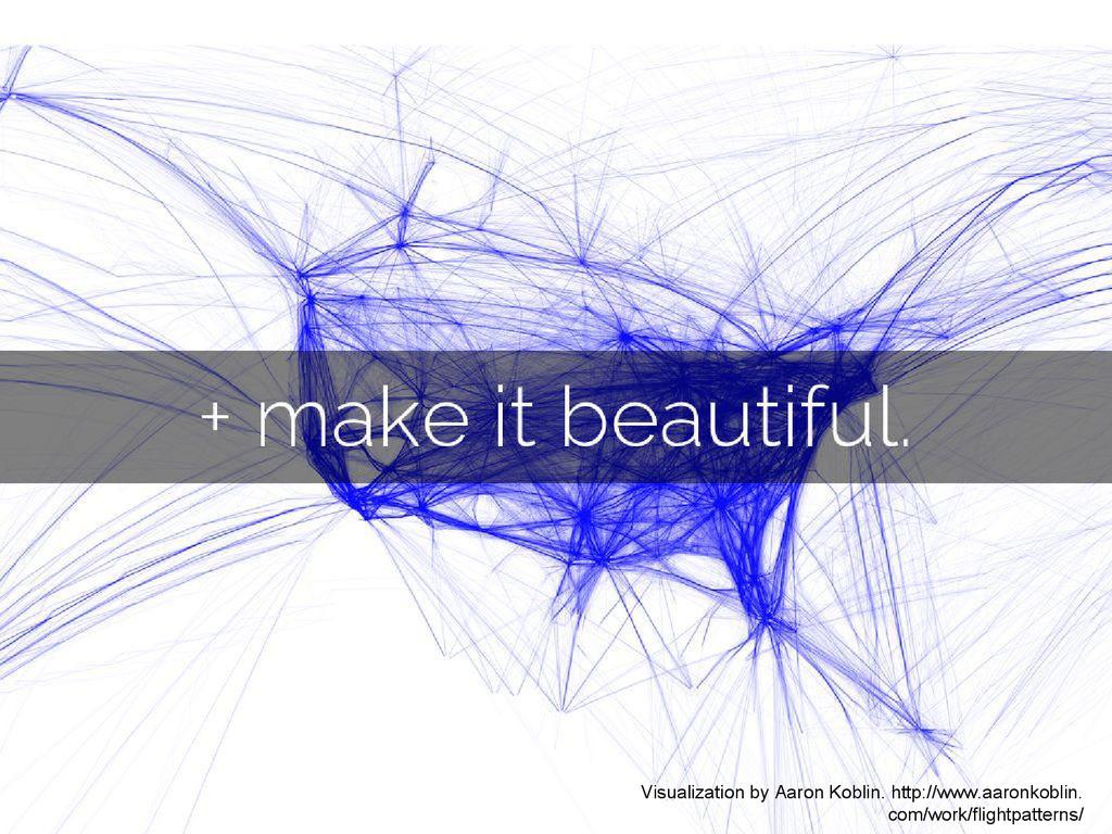 Visualization by Aaron Koblin. http://www.aaron...