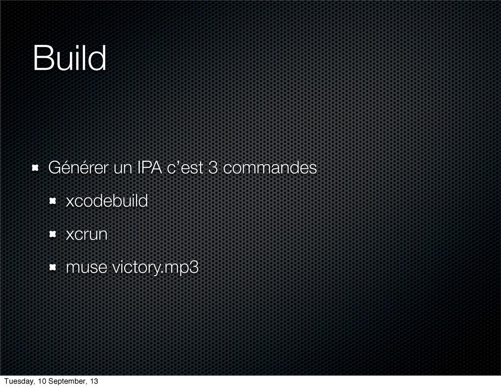 Build Générer un IPA c'est 3 commandes xcodebui...