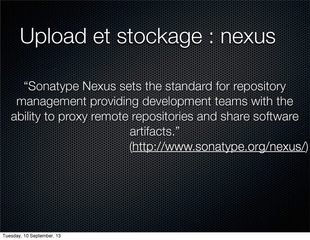 "Upload et stockage : nexus ""Sonatype Nexus sets..."