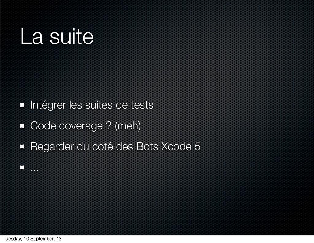 La suite Intégrer les suites de tests Code cove...