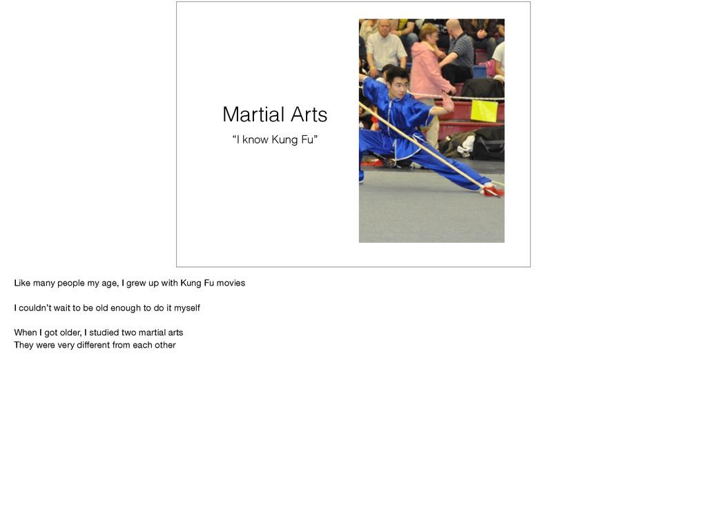 "Martial Arts ""I know Kung Fu"" Like many people ..."