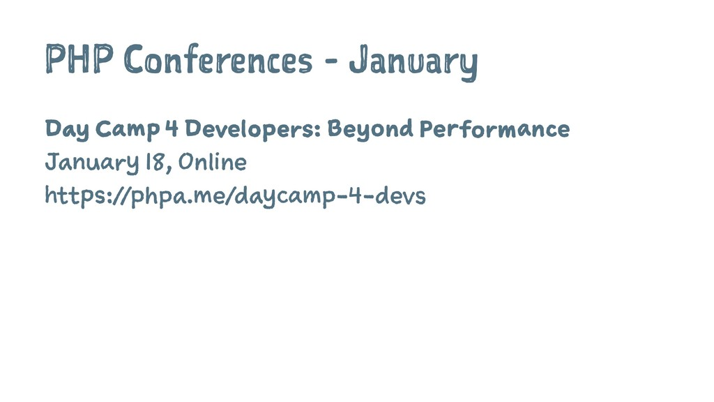 PHP Conferences - January Day Camp 4 Developers...