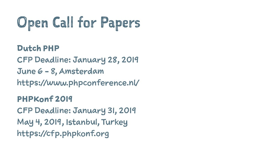 Open Call for Papers Dutch PHP CFP Deadline: Ja...