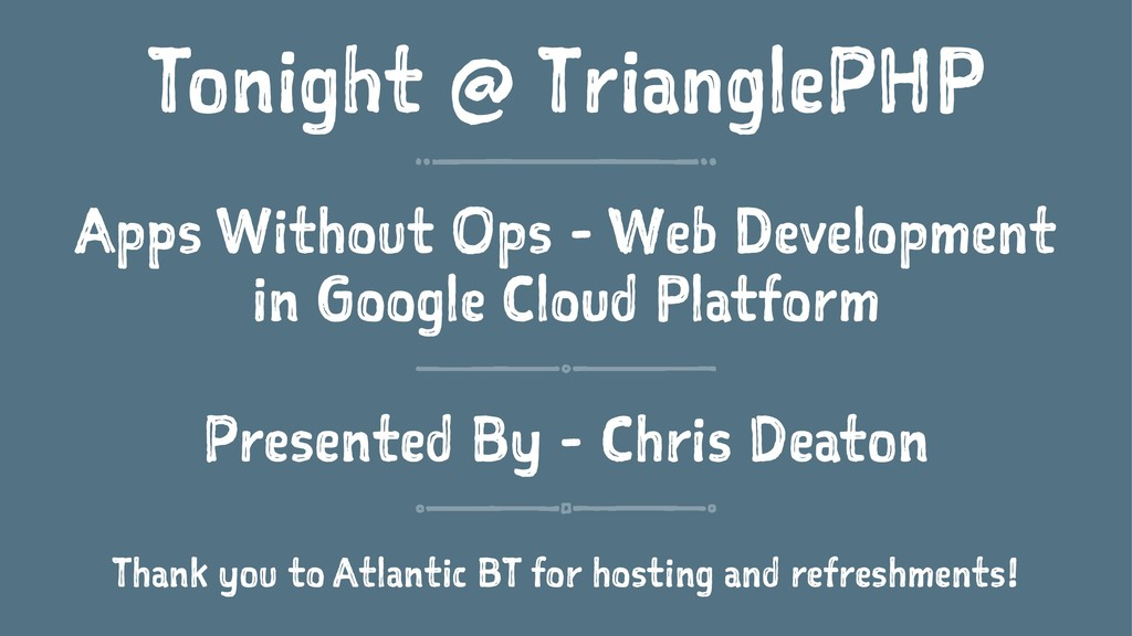Tonight @ TrianglePHP Apps Without Ops - Web De...