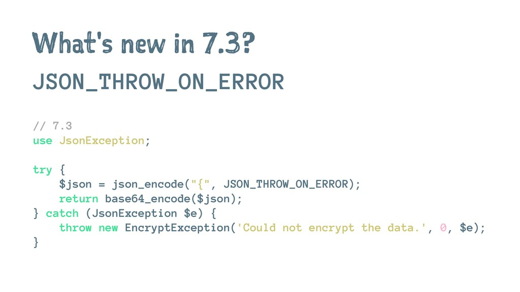 What's new in 7.3? JSON_THROW_ON_ERROR // 7.3 u...