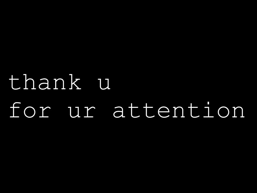 thank u for ur attention