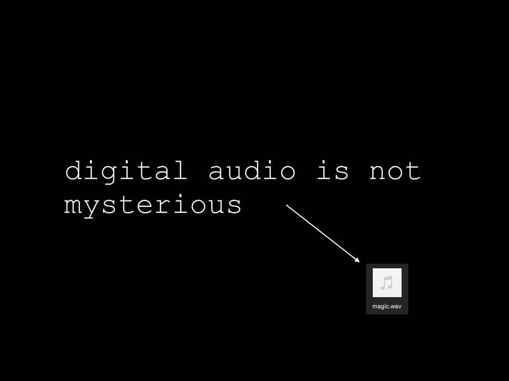 digital audio is not mysterious