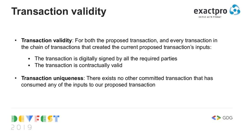 Transaction validity • Transaction validity: Fo...